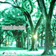 「Beyond the slope」